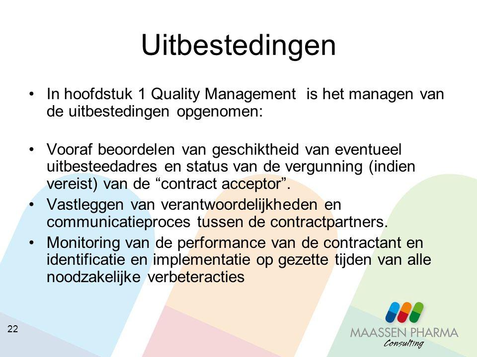 Uitbestedingen In hoofdstuk 1 Quality Management is het managen van de uitbestedingen opgenomen: