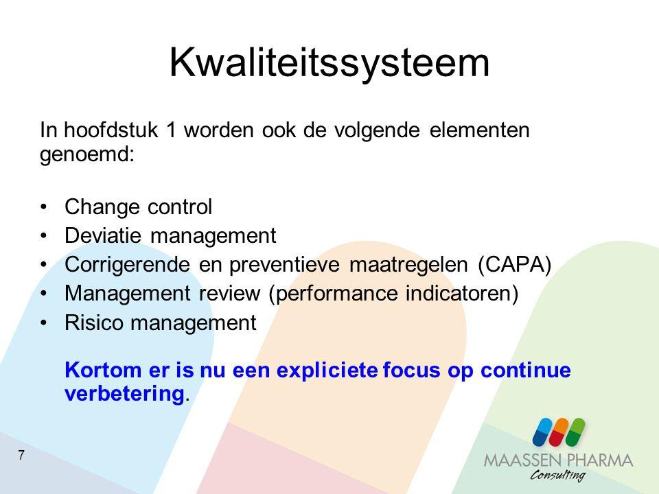 Kwaliteitssysteem In hoofdstuk 1 worden ook de volgende elementen genoemd: Change control. Deviatie management.