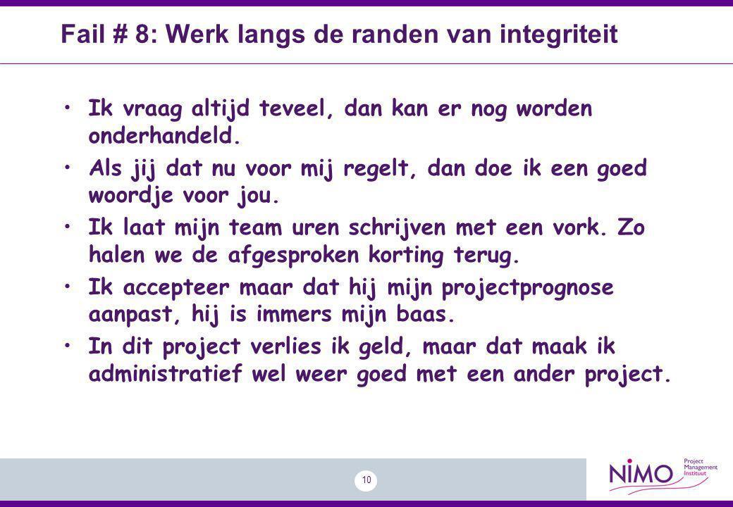 Fail # 8: Werk langs de randen van integriteit