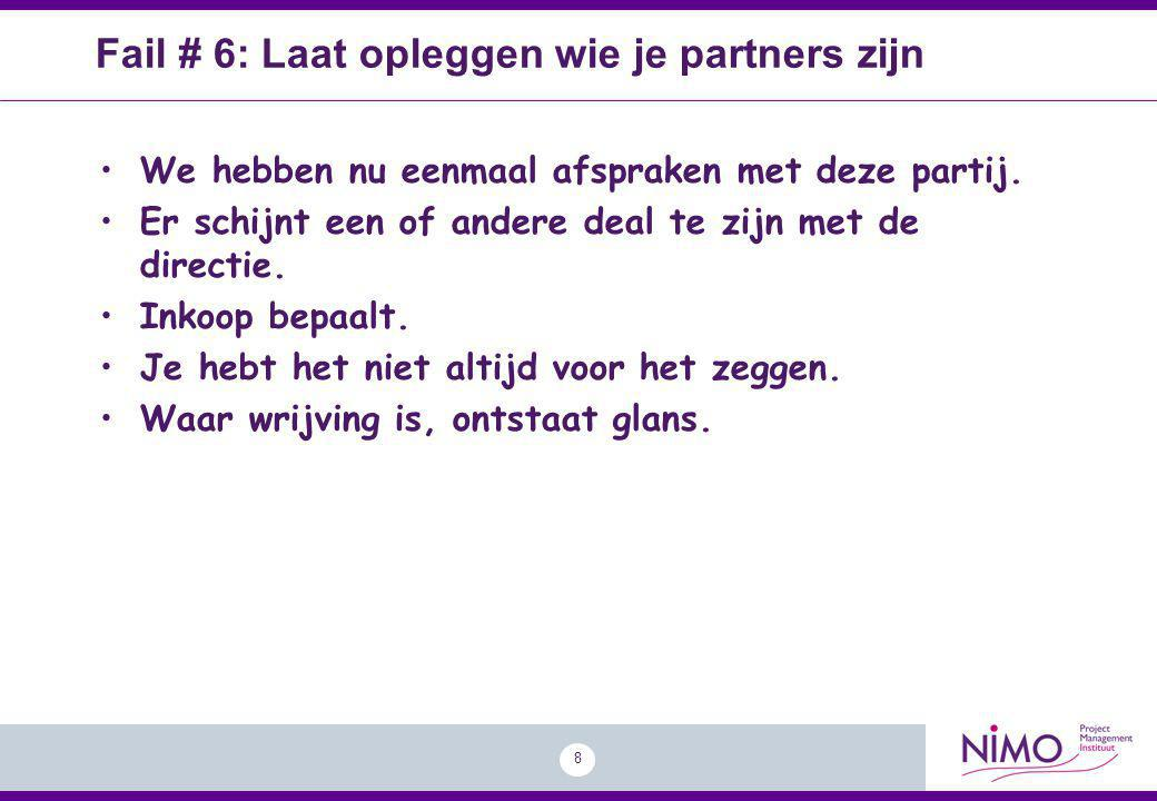 Fail # 6: Laat opleggen wie je partners zijn
