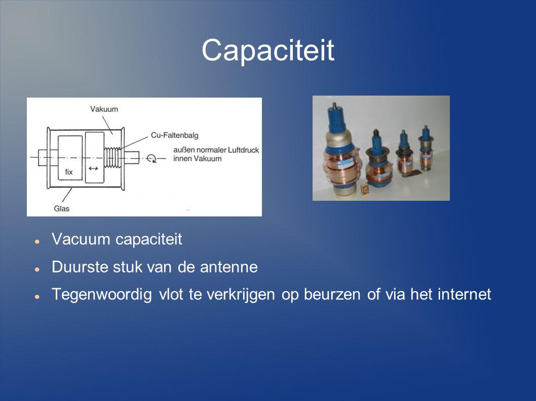 Capaciteit Vacuum capaciteit Duurste stuk van de antenne