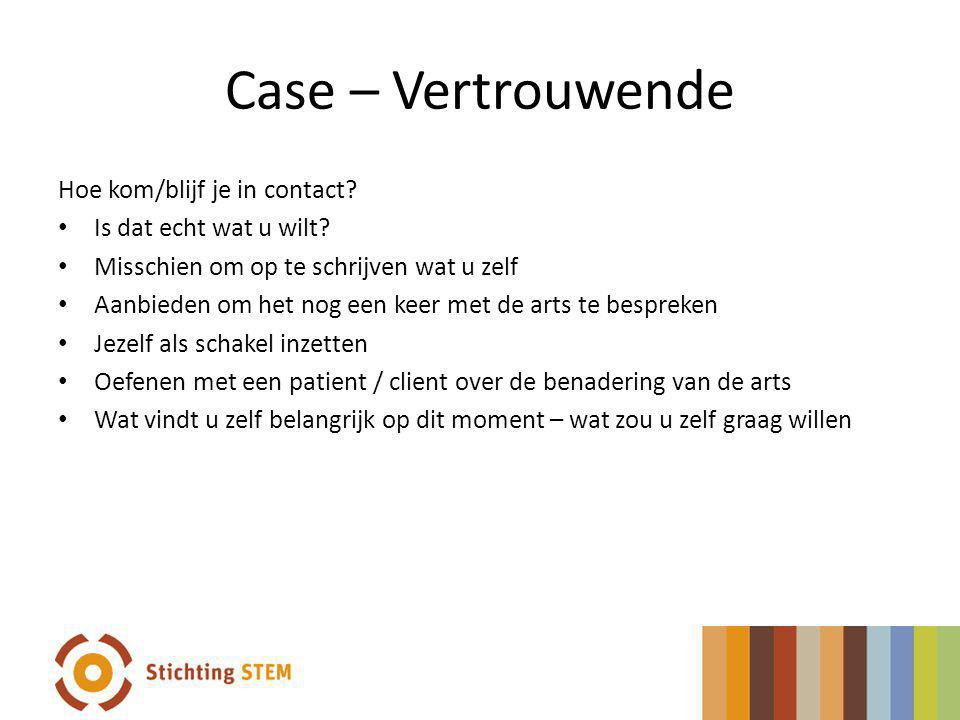 Case – Vertrouwende Hoe kom/blijf je in contact