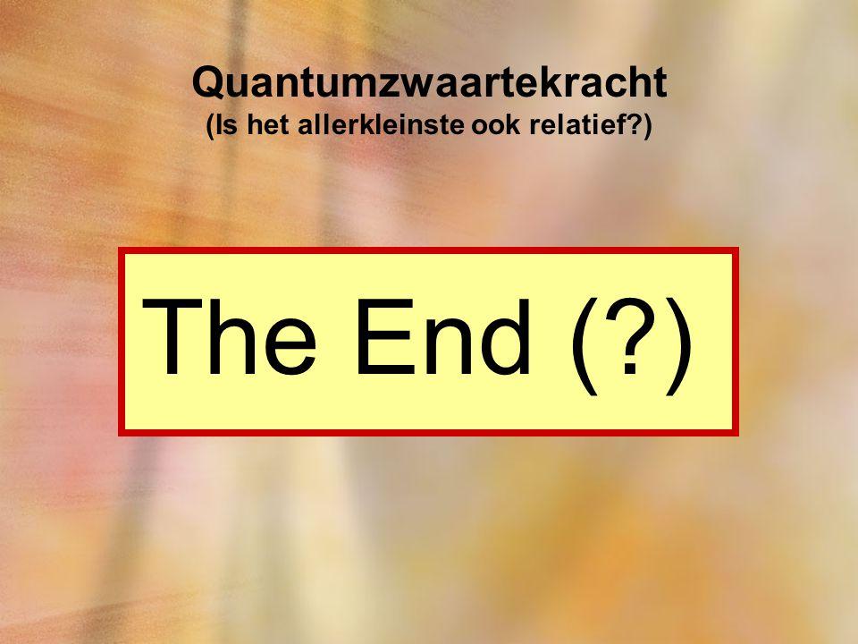 Quantumzwaartekracht (Is het allerkleinste ook relatief )