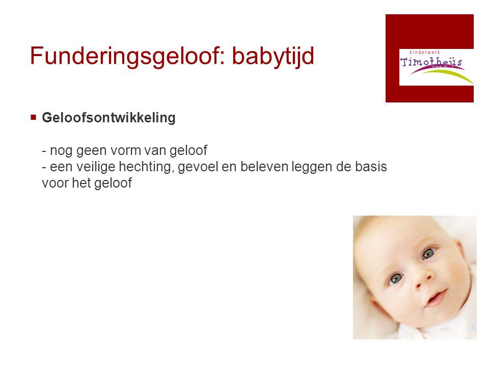 Funderingsgeloof: babytijd