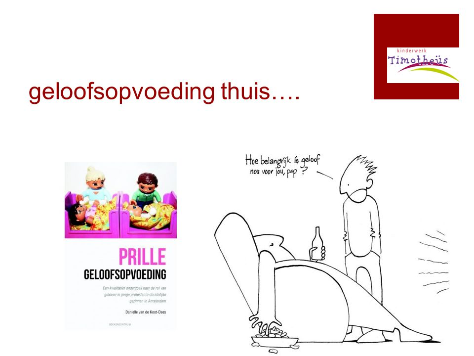 geloofsopvoeding thuis….