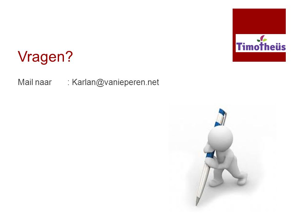 Vragen Mail naar : Karlan@vanieperen.net