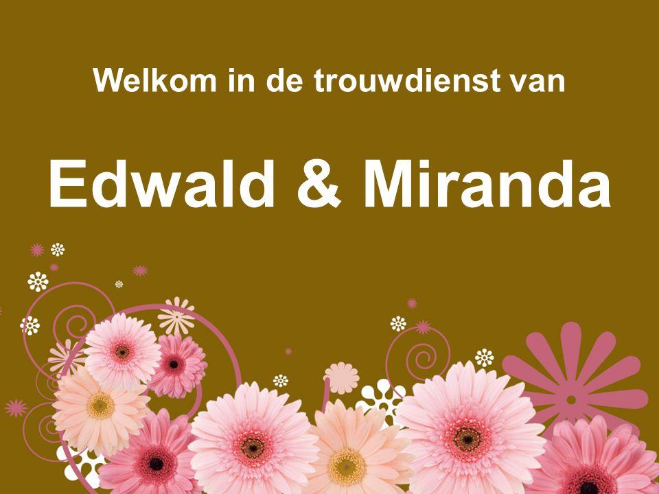 Welkom in de trouwdienst van Edwald & Miranda