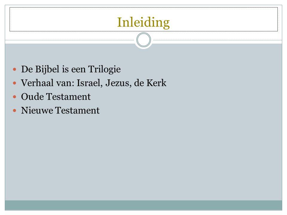 Inleiding De Bijbel is een Trilogie