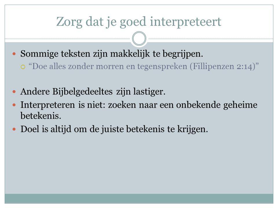 Zorg dat je goed interpreteert