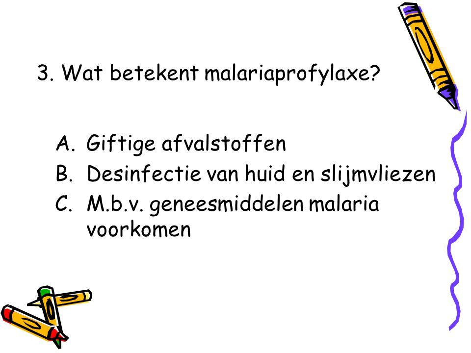 3. Wat betekent malariaprofylaxe