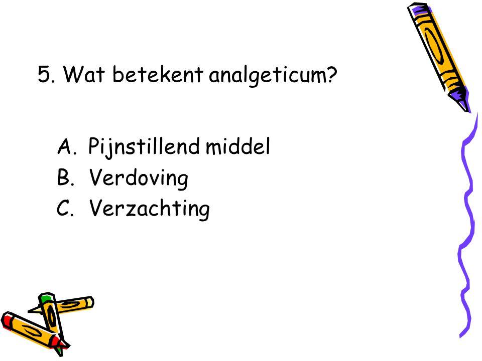 5. Wat betekent analgeticum