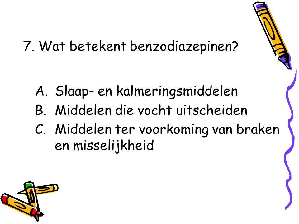 7. Wat betekent benzodiazepinen