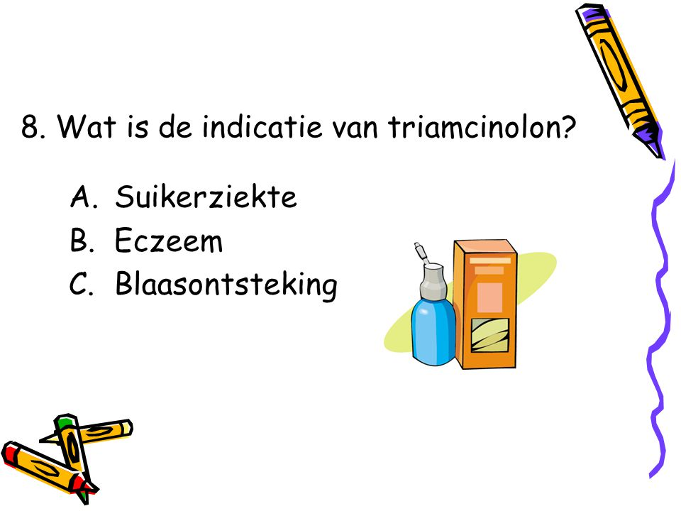 8. Wat is de indicatie van triamcinolon