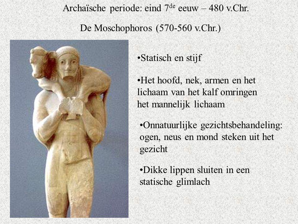 Archaïsche periode: eind 7de eeuw – 480 v.Chr.