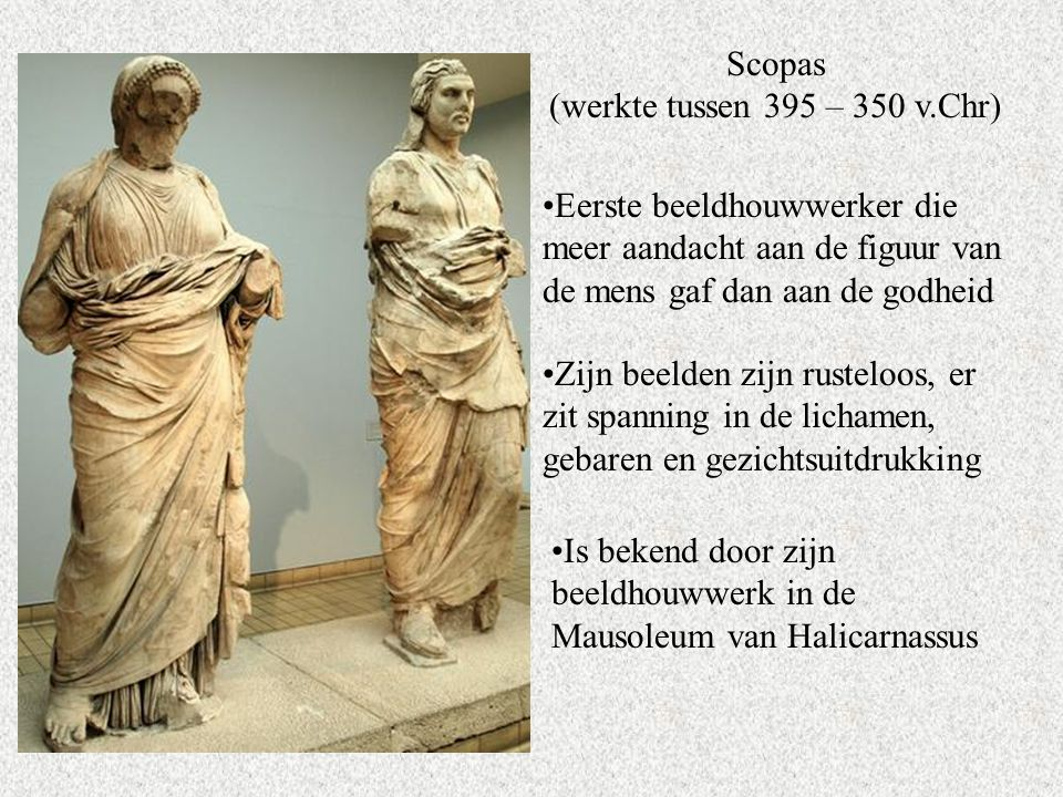 Scopas (werkte tussen 395 – 350 v.Chr)