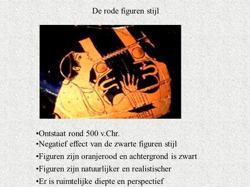 De rode figuren stijl Ontstaat rond 500 v.Chr. Negatief effect van de zwarte figuren stijl. Figuren zijn oranjerood en achtergrond is zwart.