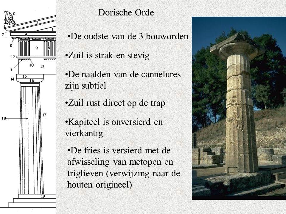 Dorische Orde De oudste van de 3 bouworden. Zuil is strak en stevig. De naalden van de cannelures zijn subtiel.
