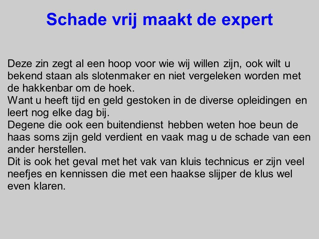 Schade vrij maakt de expert