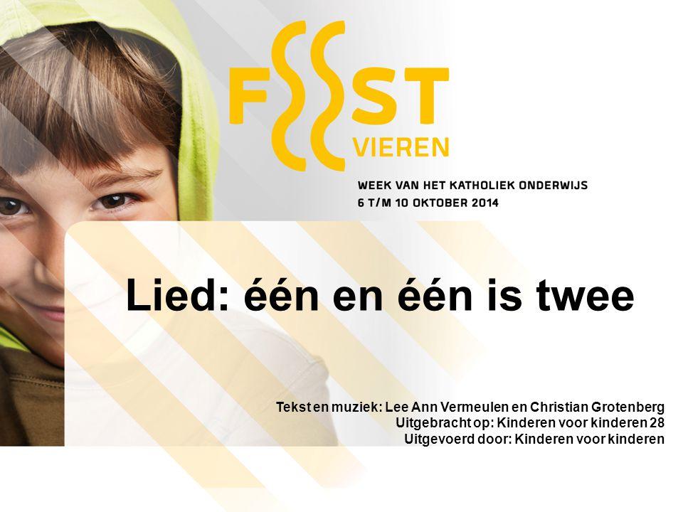 Lied: één en één is twee Tekst en muziek: Lee Ann Vermeulen en Christian Grotenberg. Uitgebracht op: Kinderen voor kinderen 28.