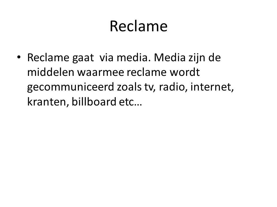 Reclame Reclame gaat via media.