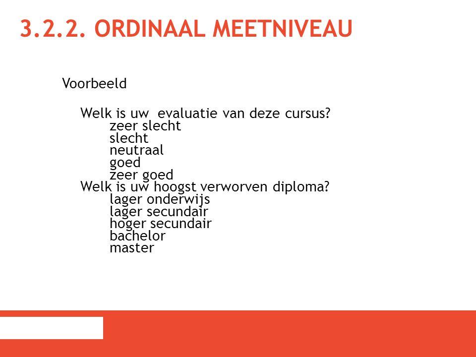 3.2.2. Ordinaal meetniveau Voorbeeld