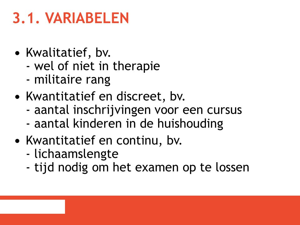 3.1. Variabelen Kwalitatief, bv. - wel of niet in therapie - militaire rang.