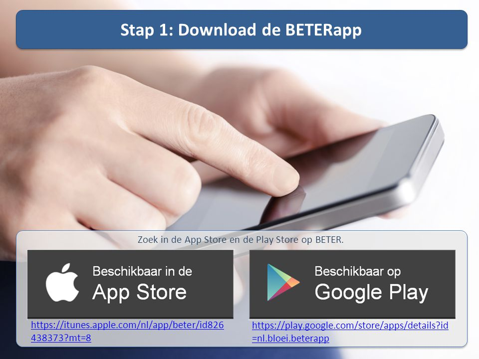 Stap 1: Download de BETERapp
