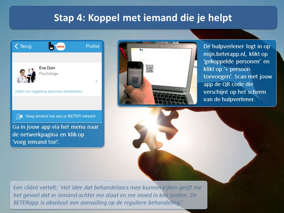 Stap 4: Koppel met iemand die je helpt