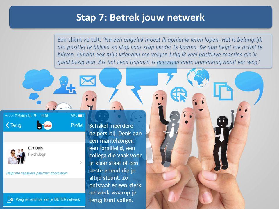 Stap 7: Betrek jouw netwerk