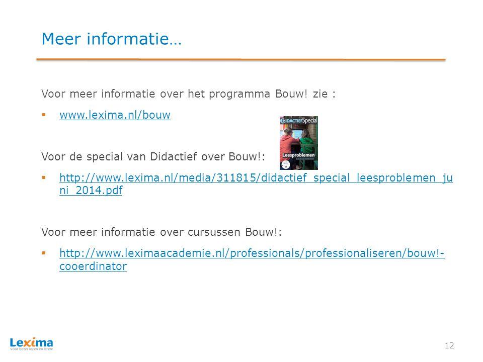 Meer informatie… Voor meer informatie over het programma Bouw! zie :