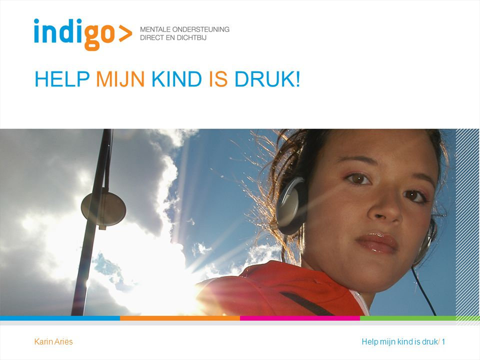 HELP MIJN KIND IS DRUK! Welkom en voorstellen Karin Ariës