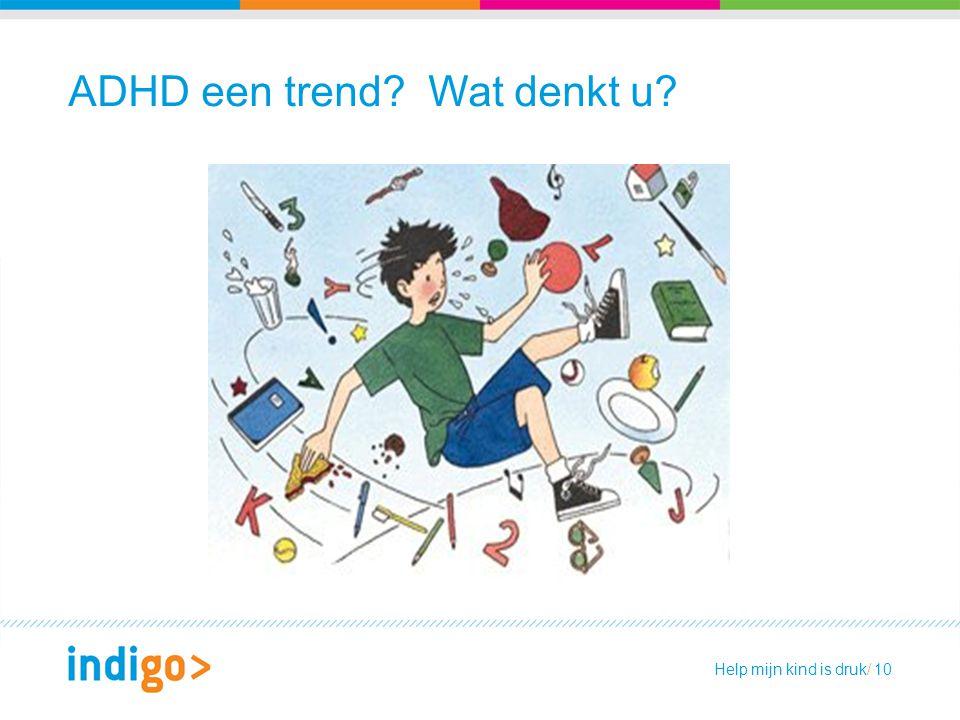 ADHD een trend Wat denkt u