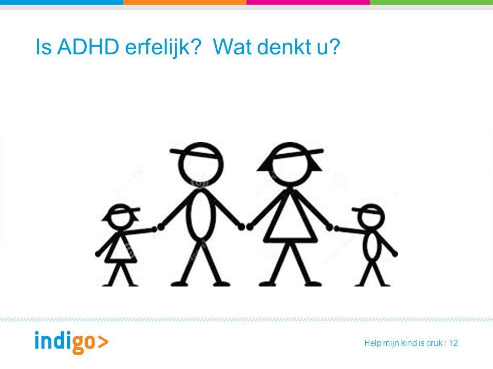 Is ADHD erfelijk Wat denkt u