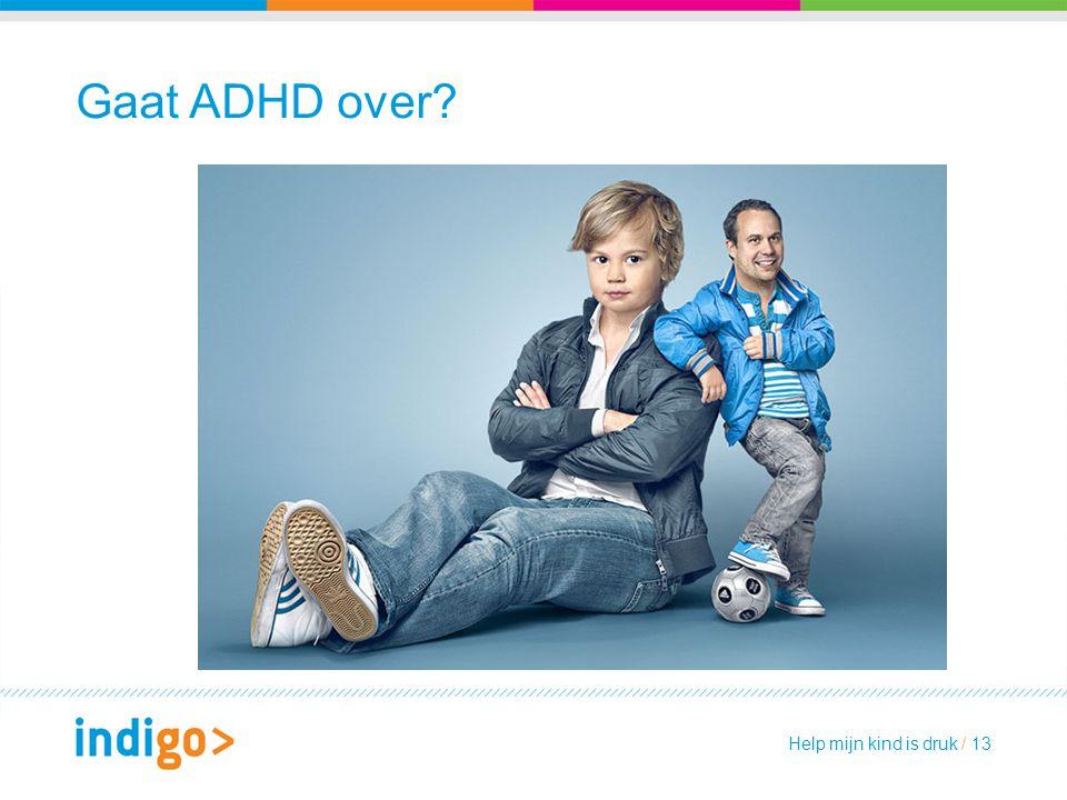 Gaat ADHD over Gaat ADHD wel eens vanzelf over