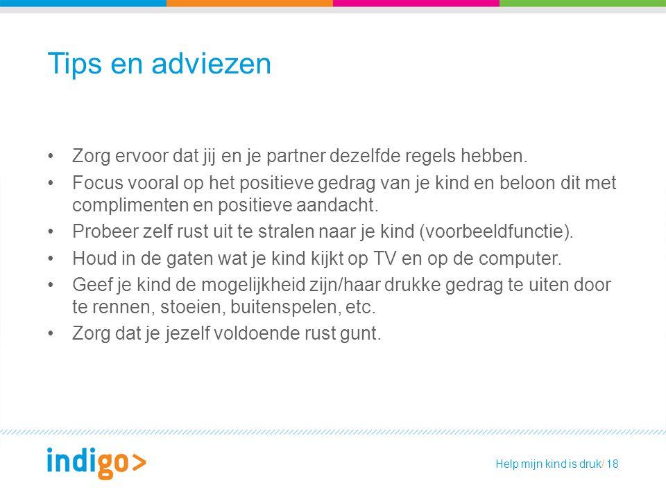 Tips en adviezen Zorg ervoor dat jij en je partner dezelfde regels hebben.