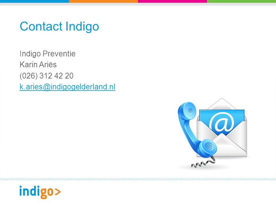 Contact Indigo Indigo Preventie Karin Ariës (026) 312 42 20