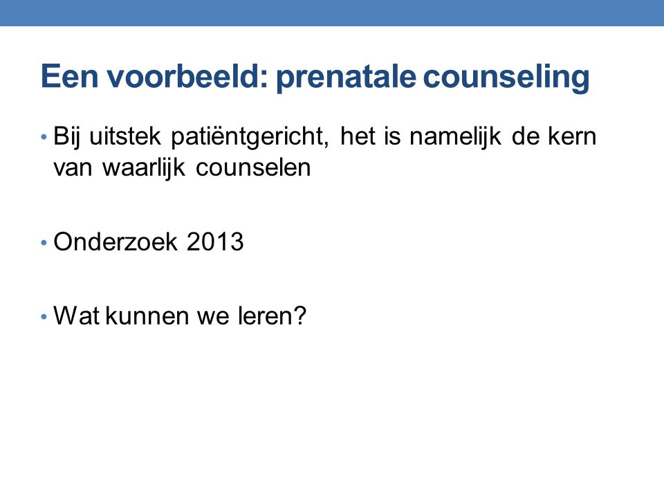 Een voorbeeld: prenatale counseling
