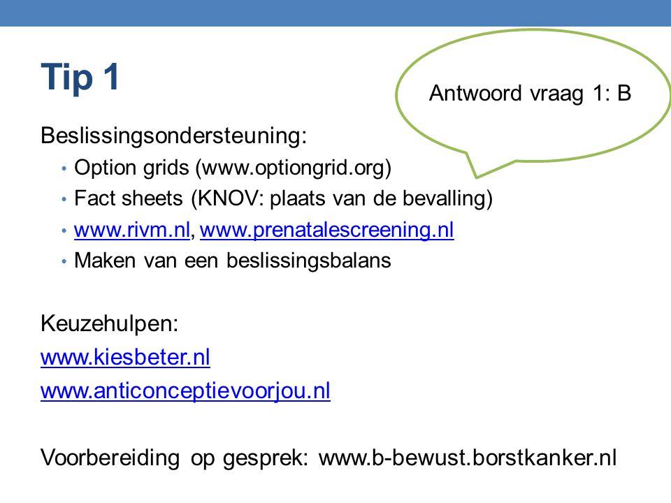 Tip 1 Beslissingsondersteuning: Keuzehulpen: www.kiesbeter.nl