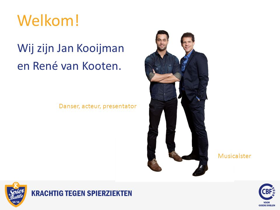 Welkom! Wij zijn Jan Kooijman en René van Kooten.
