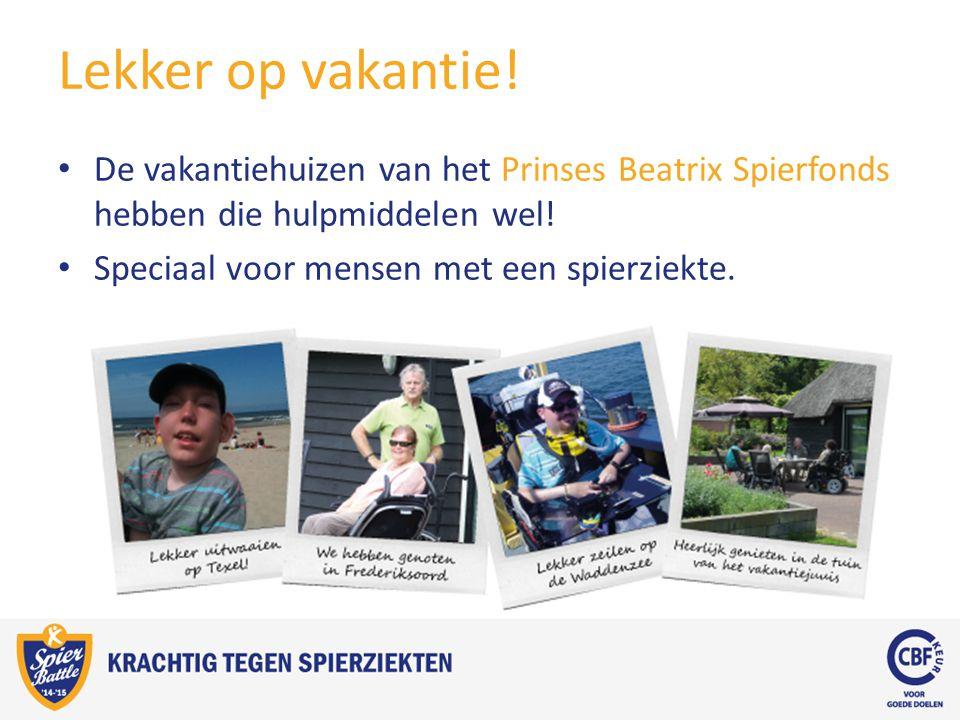 Lekker op vakantie! De vakantiehuizen van het Prinses Beatrix Spierfonds hebben die hulpmiddelen wel!