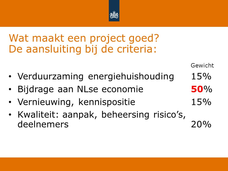 Wat maakt een project goed De aansluiting bij de criteria: