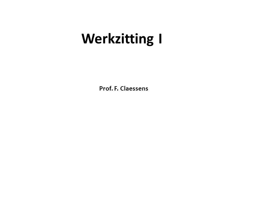 Werkzitting I Prof. F. Claessens