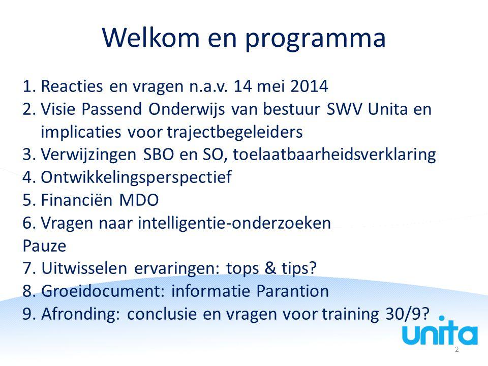 Welkom en programma Reacties en vragen n.a.v. 14 mei 2014