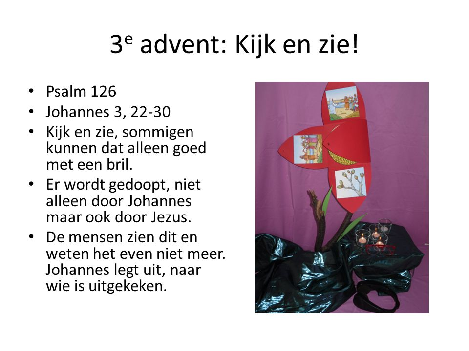 3e advent: Kijk en zie! Psalm 126 Johannes 3, 22-30