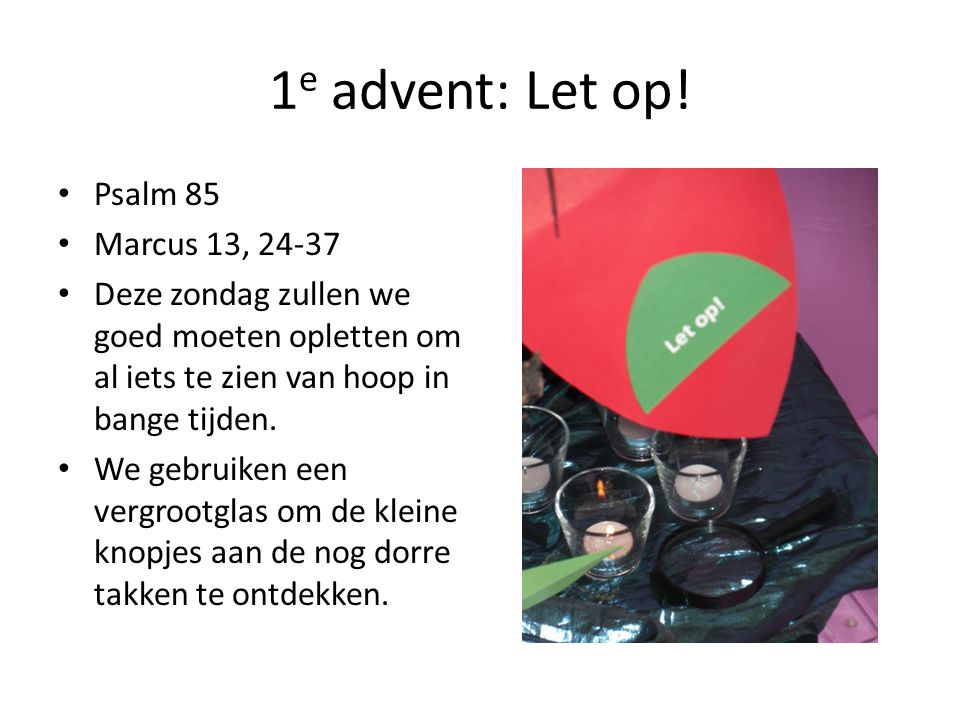 1e advent: Let op! Psalm 85 Marcus 13, 24-37