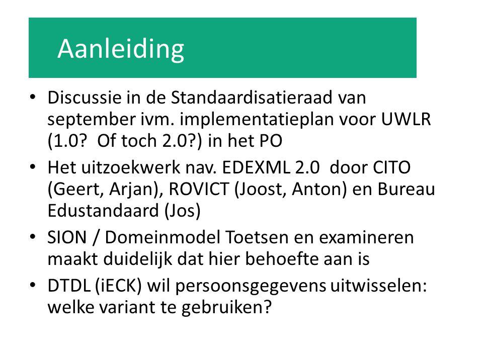 Aanleiding Discussie in de Standaardisatieraad van september ivm. implementatieplan voor UWLR (1.0 Of toch 2.0 ) in het PO.