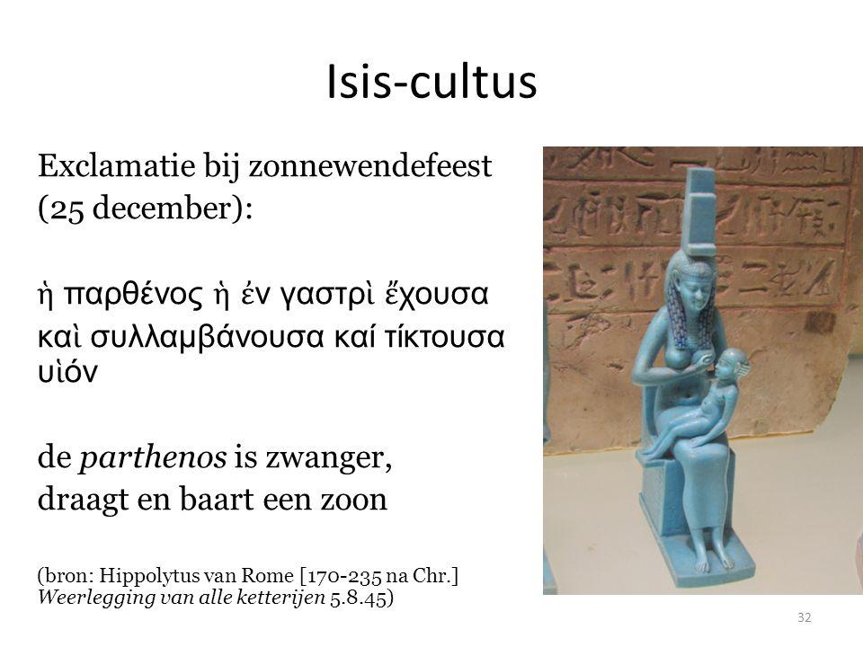 Isis-cultus Exclamatie bij zonnewendefeest (25 december):