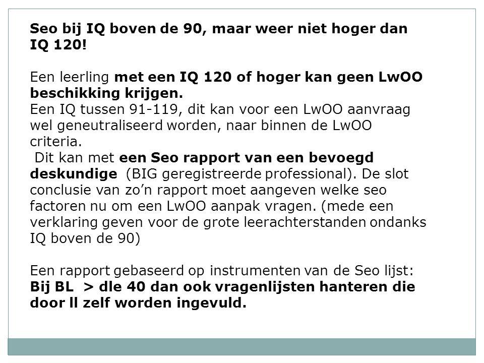 Seo bij IQ boven de 90, maar weer niet hoger dan IQ 120!