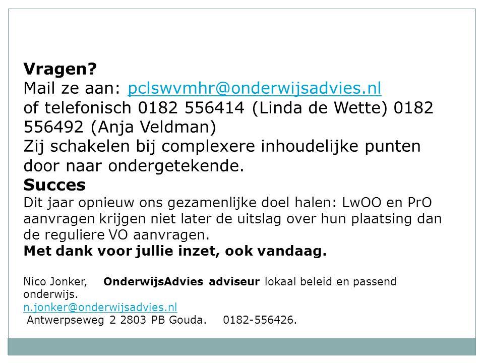 Mail ze aan: pclswvmhr@onderwijsadvies.nl