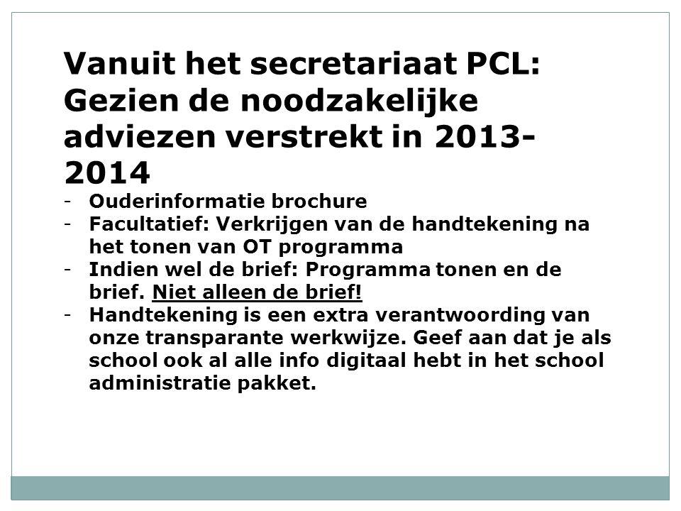 Vanuit het secretariaat PCL: Gezien de noodzakelijke adviezen verstrekt in 2013-2014